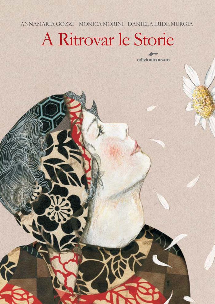"""Copertina del libro """"A ritrovar le storie"""" di Annamaria Gozzi, Monica Morini e Daniela Iride Murgia"""